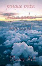 Porque Para Deus Nada É Impossivel  by ThuanyPeople