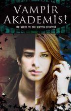 Vampir Akademisi (Yeni Başladı) by MM_Loves