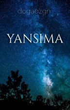 YANSIMA (Askıda) by dogaozgn