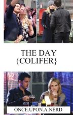 The day {Colifer fan fiction} by onceuponanerd1