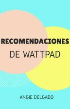 Recomendaciones De Wattpad by Angievale14