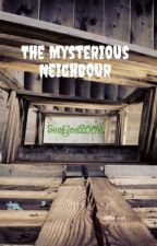 The Mysterious Neighbour by SeaGod2002