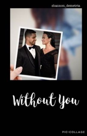 Without You by Shannon_Demetria