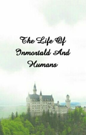 The Life Of Inmortals And Humans by attackonmikasa13