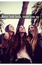 Haim Fan Fiction- Never Look Back, Never Give Up by Emmzy14