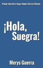 ¡Hola, Suegra! | Libro 1 by SoyMerysGuerra