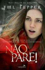 Não Pare- Fml Pepper  by FrancieleEstevao