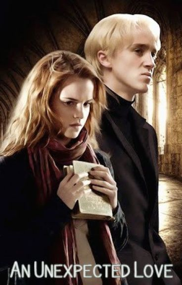 An Unexpected Love- A Dramione Love Story