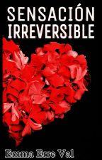 Sensación Irreversible by EmmaErreVal