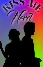 Kiss Me Nerd by 88503576lucy