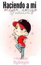 Haciendo a mi Mejor amigo Fudanshi » Markson o.s by flyboym
