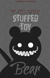 MY STUFFED TOY BEAR (One-Shot's Stories) by Artemis_Daughter