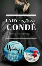Lady Condé [ Ruthless Ravenwell - 1 ] by NineUnicorns