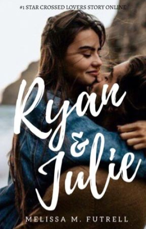 Ryan and Julie (A Complicated Teenage Love Story, #1) - #Wattys2017 by summerwithmarie