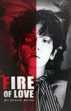 Fire of Love || BBH by shahd_byun