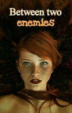 Between two enemies by Hishui