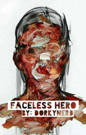 Faceless Hero [Coming Soon] by ForeverAMarvelFan