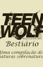 Bestiário [ Teen Wolf ] by renjunidk_
