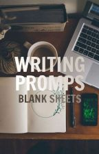 Writing Prompts [Blank Sheets | A Writing Group] by Blank_Sheets