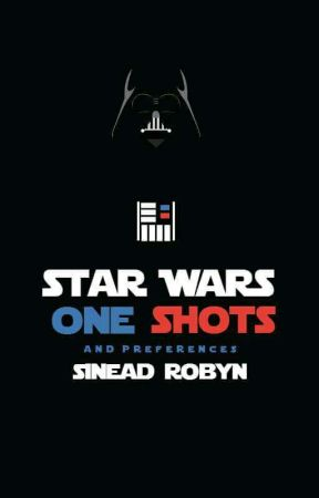 Star Wars One Shots and Preferences by SineadRobyn