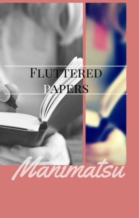 Fluttered Papers by Manimatsu