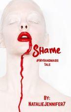 Shame #MyHandmaidsTale by NatalieJennifer7