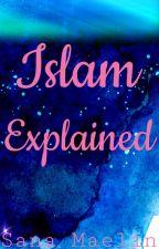 Islam Explained by SanaMaelin