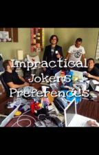 Impractical Jokers Preferences  by santiago-sent-me