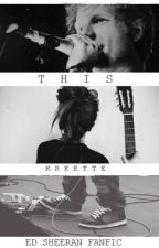 This [Ed Sheeran Fanfic] by Krkette