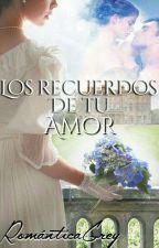 Los recuerdos de tu amor  by FranaticGrey