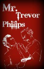 Mr. Trevor Philips (Trevor Philips x reader) by GreenDayTrashy