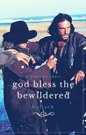 god bless the bewildered // proctale by hyllach
