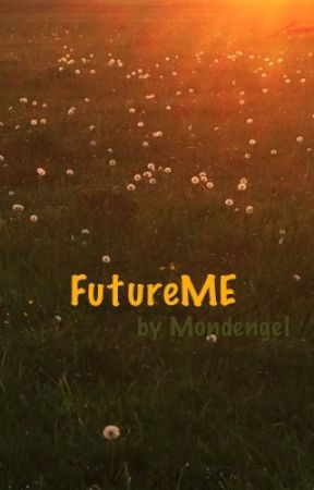FutureME by Mondengel
