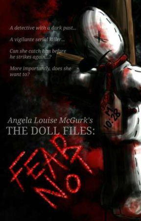 The Doll Files: Fear Not by ALMcGurk