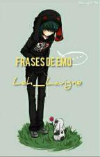 Frases de Emo. by Leh_Lavigne
