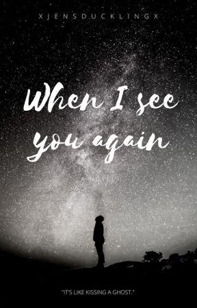 When I see you again by DutchNovelist