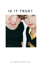 Is it true?《vkook》 by sweetjeonhyung