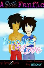 Paradise Of Love | A Gate (Guy~de X Nate) Fanfic. | Mysteet: Love~Love Paradise. by GenexZenix