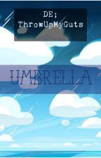 Umbrella by ThrowUpMyGuts