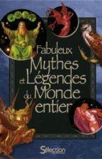 Fabuleux Mythes et Légendes du monde entier by angedelamort5