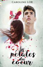 Les pétales du coeur : Romance (terminé) by CarolineRO3
