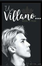 Un Villano...  [HunHan] by Queen_Of-Dreams