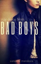 Stay Away From Bad Boys by smendoza1998