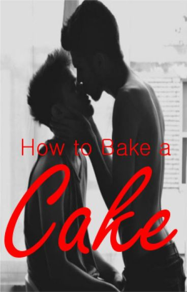How to Bake a Cake || Gay