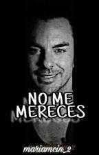 No me mereces [pausada] by RSS_CB