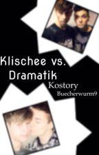Kostory - Klischee VS. Dramatik  by buecherwurm9