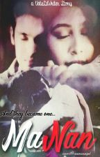 And they became one ... MaNan by VatsDWriter