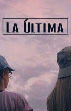 La Última by bubble_chic