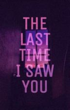 The Last Time I Saw You by ale_s_sandra