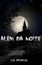 ALÉM DA NOITE by lmariviello